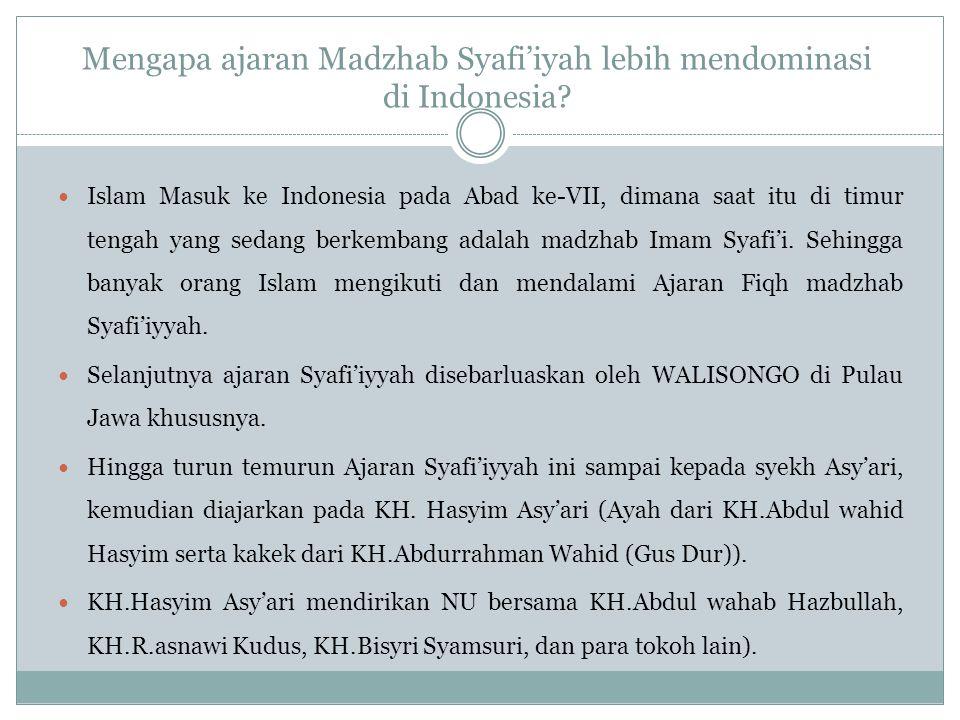 Mengapa ajaran Madzhab Syafi'iyah lebih mendominasi di Indonesia.