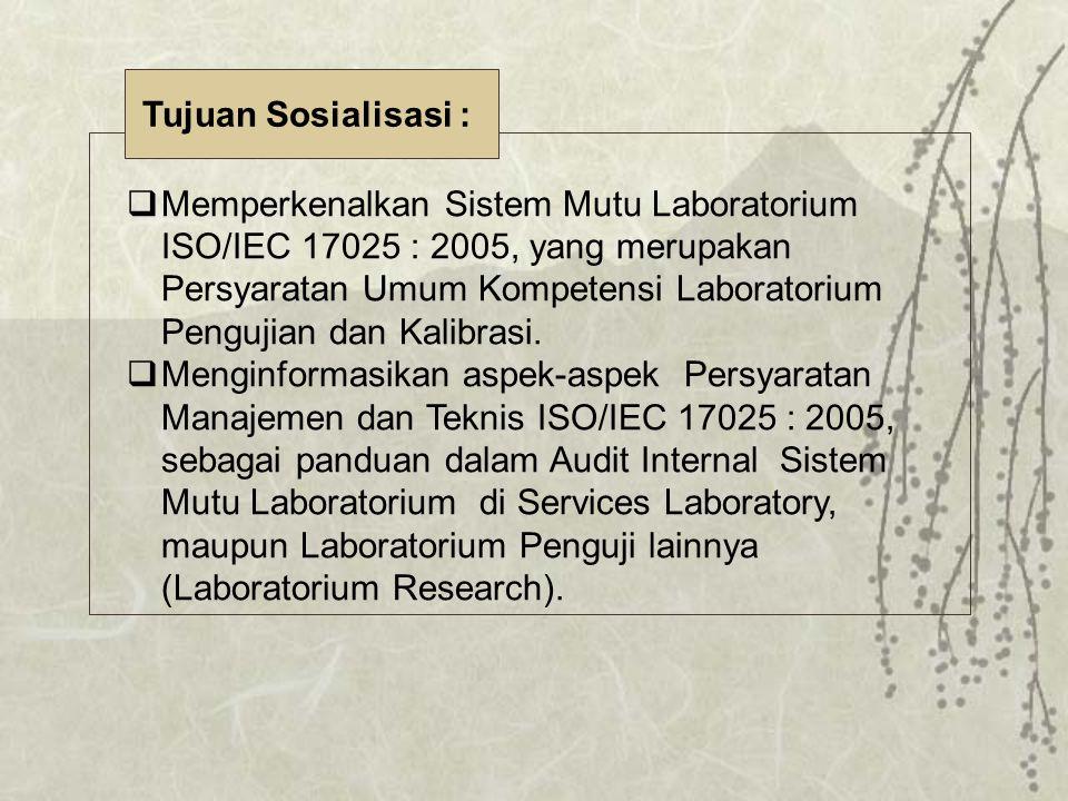  Memperkenalkan Sistem Mutu Laboratorium ISO/IEC 17025 : 2005, yang merupakan Persyaratan Umum Kompetensi Laboratorium Pengujian dan Kalibrasi.  Men
