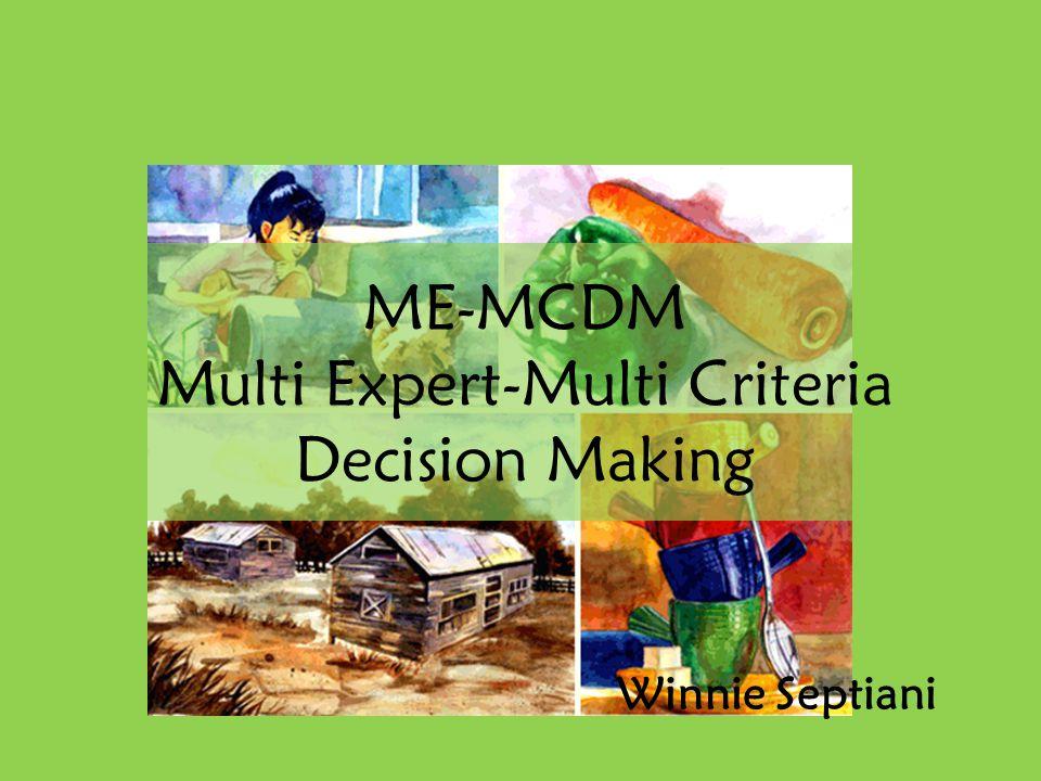 MCDM SEBAGAI SALAH SATU MODEL DALAM PENGAMBILAN KEPUTUSAN Tujuan yang akan dicapai Masalah yang akan diselesaikan Alternatives alat / rencana /…..