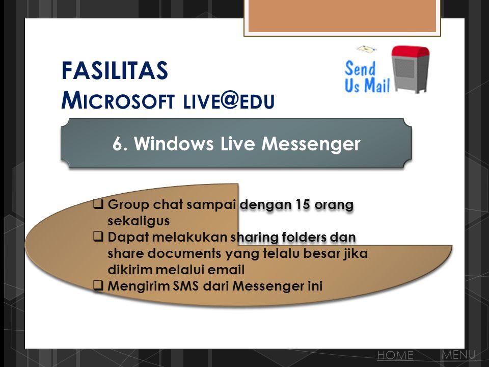 FASILITAS M ICROSOFT LIVE @ EDU 6.