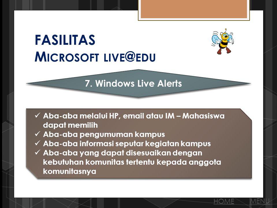 FASILITAS M ICROSOFT LIVE @ EDU 7.