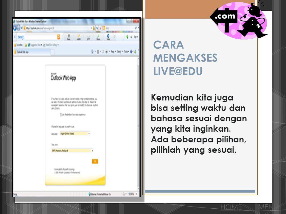CARA MENGAKSES LIVE@EDU Kemudian kita juga bisa setting waktu dan bahasa sesuai dengan yang kita inginkan.