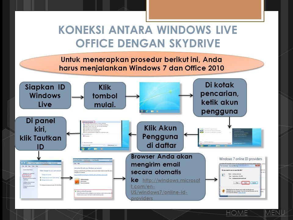 KONEKSI ANTARA WINDOWS LIVE OFFICE DENGAN SKYDRIVE Untuk menerapkan prosedur berikut ini, Anda harus menjalankan Windows 7 dan Office 2010 Siapkan ID Windows Live Klik tombol mulai.