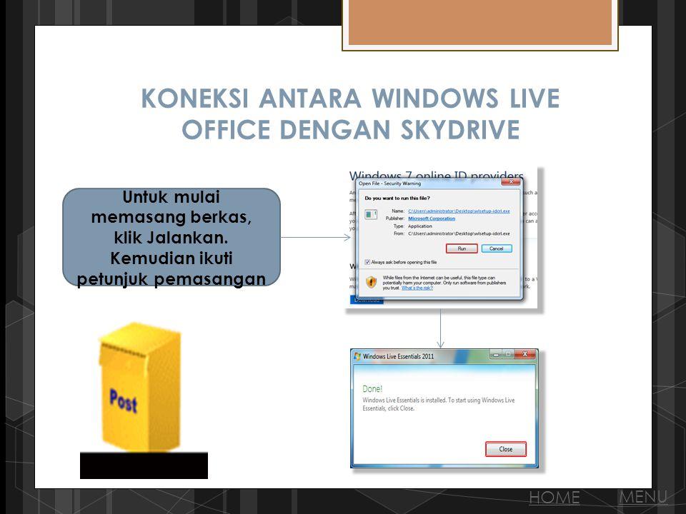 KONEKSI ANTARA WINDOWS LIVE OFFICE DENGAN SKYDRIVE Untuk mulai memasang berkas, klik Jalankan.