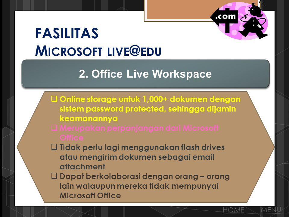 FASILITAS M ICROSOFT LIVE @ EDU 2.