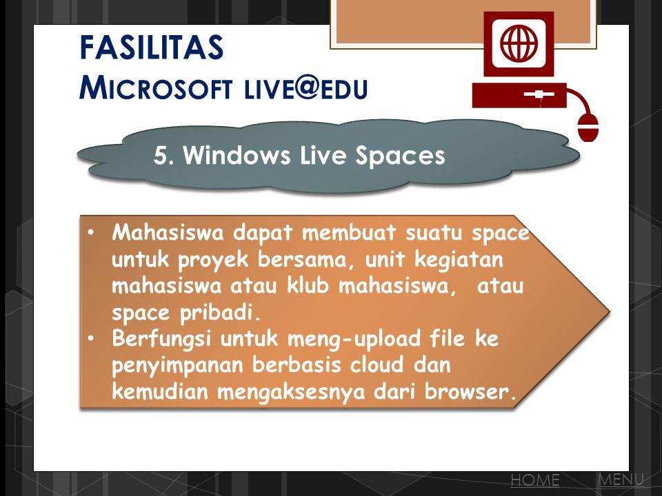 FASILITAS M ICROSOFT LIVE @ EDU 5.