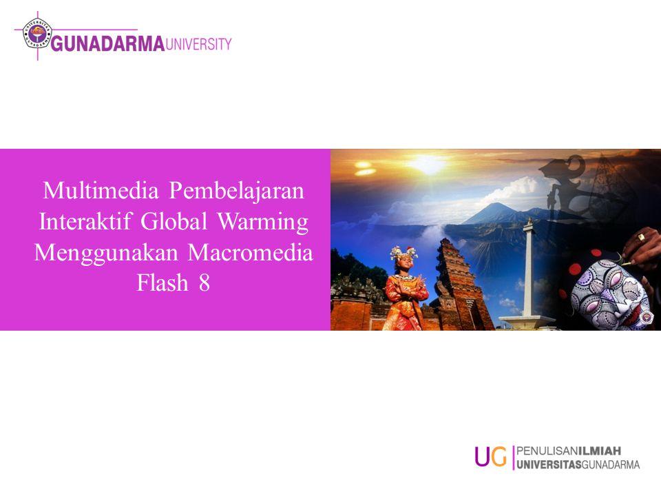 Multimedia Pembelajaran Interaktif Global Warming Menggunakan Macromedia Flash 8