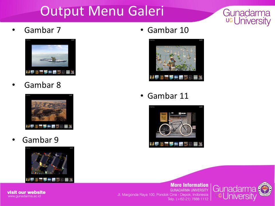 Output Menu Galeri Gambar 7 Gambar 8 Gambar 9 Gambar 10 Gambar 11
