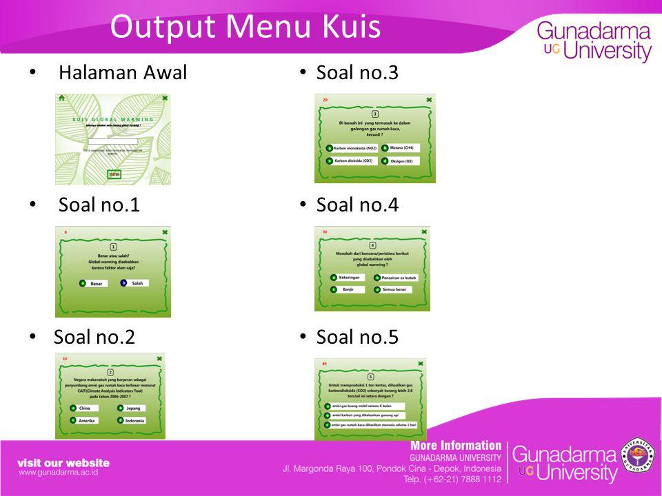 Output Menu Kuis Halaman Awal Soal no.1 Soal no.2 Soal no.3 Soal no.4 Soal no.5