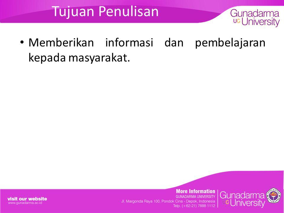 Tujuan Penulisan Memberikan informasi dan pembelajaran kepada masyarakat.