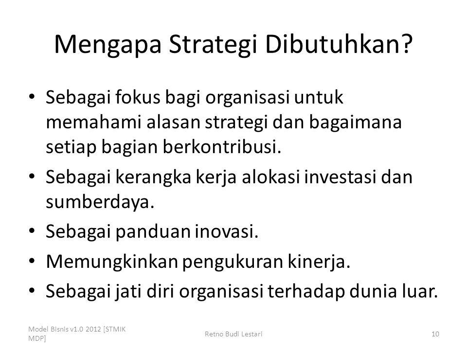 Mengapa Strategi Dibutuhkan? Sebagai fokus bagi organisasi untuk memahami alasan strategi dan bagaimana setiap bagian berkontribusi. Sebagai kerangka