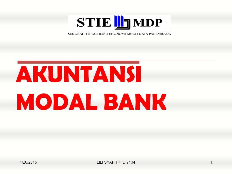 AKUNTANSI MODAL BANK 4/20/20151LILI SYAFITRI D-7134
