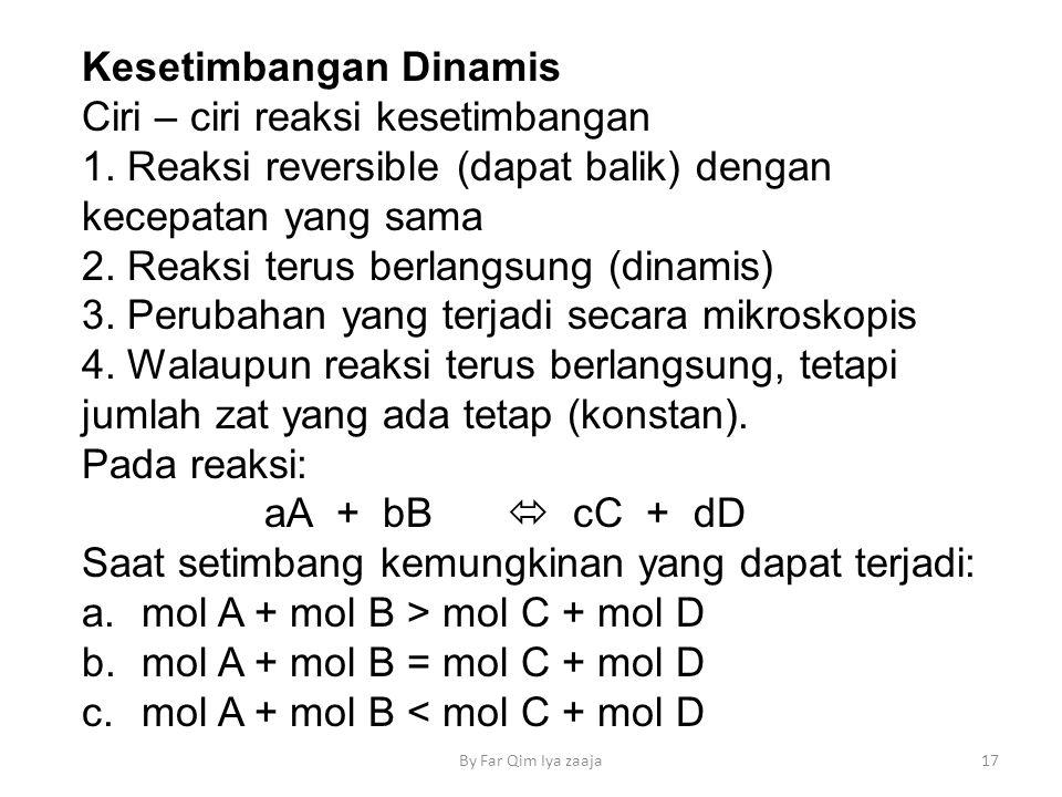 Kesetimbangan Dinamis Ciri – ciri reaksi kesetimbangan 1.