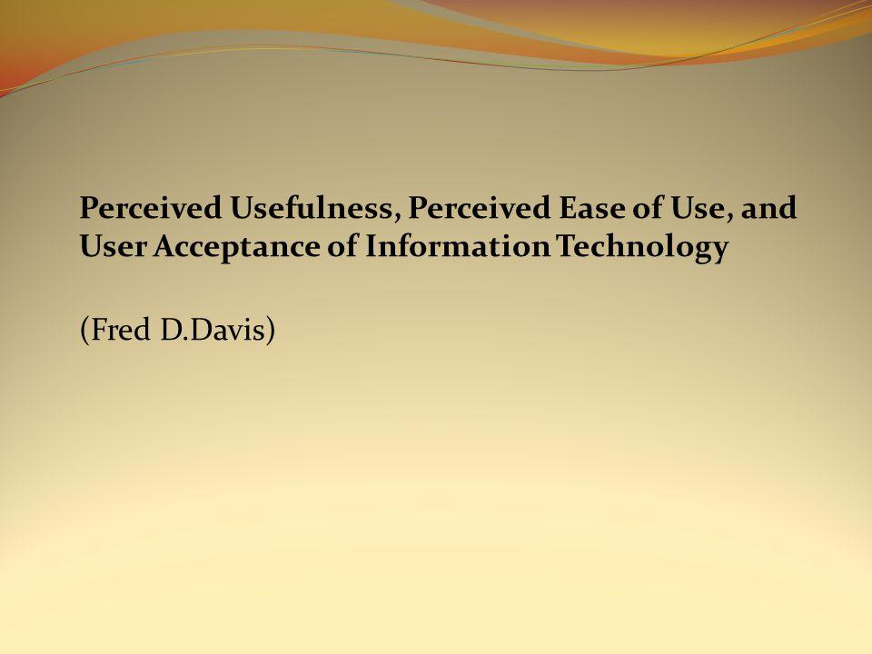 KESIMPULAN Hasil Studi 1: Hubungan antara ease of use dan usefulness to usage konsisten dengan penelitian sebelumnya.