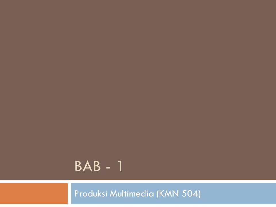 BAB - 1 Produksi Multimedia (KMN 504)