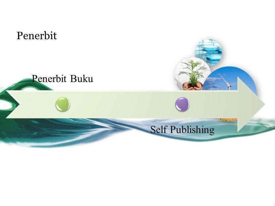 Perbedaan antara Penerbit dan Self Publishing Penerbit/Sel f Publishing Pra Cetak Cetak Administrasi Royalty/lainn ya Distribusi