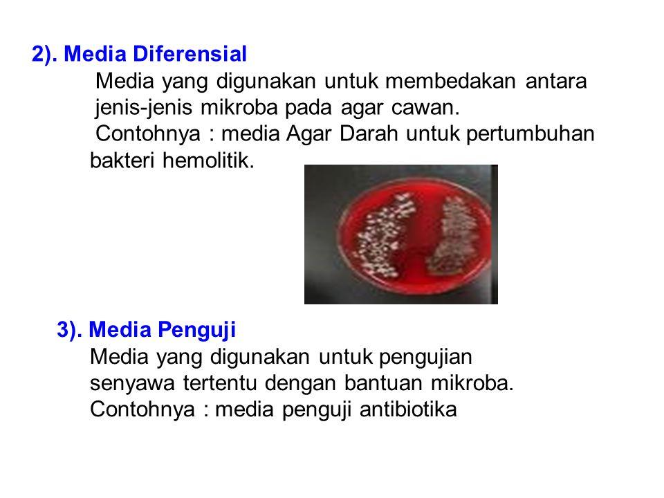 2). Media Diferensial Media yang digunakan untuk membedakan antara jenis-jenis mikroba pada agar cawan. Contohnya : media Agar Darah untuk pertumbuhan