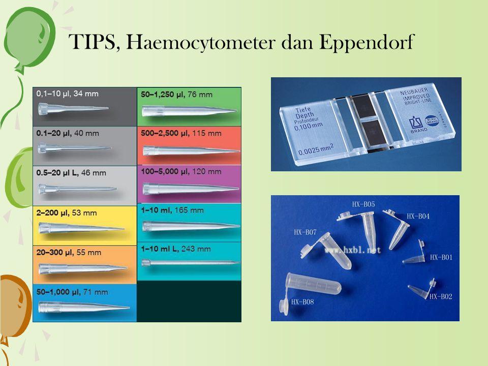 TIPS, Haemocytometer dan Eppendorf