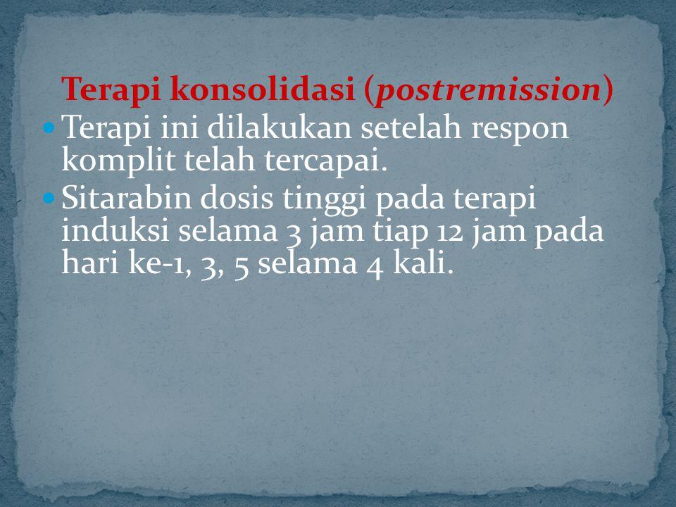 Terapi konsolidasi (postremission) Terapi ini dilakukan setelah respon komplit telah tercapai. Sitarabin dosis tinggi pada terapi induksi selama 3 jam