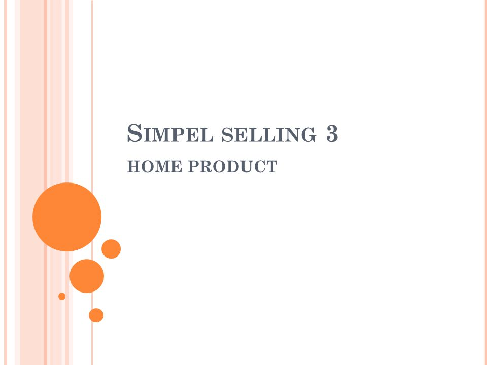 S IMPEL SELLING 3 HOME PRODUCT