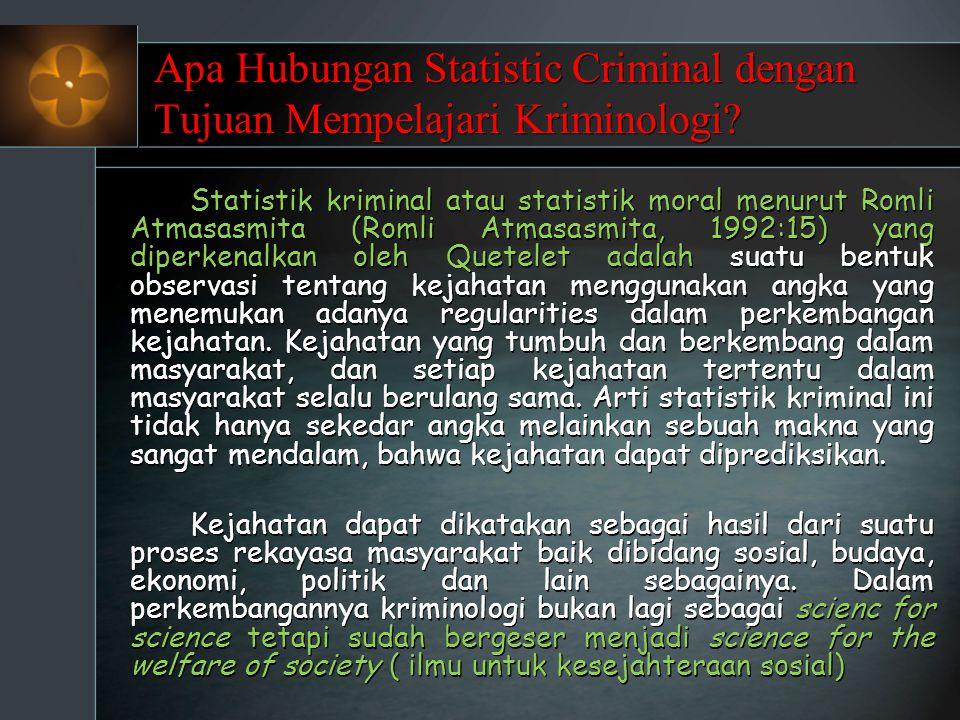 Apa Hubungan Statistic Criminal dengan Tujuan Mempelajari Kriminologi? Statistik kriminal atau statistik moral menurut Romli Atmasasmita (Romli Atmasa