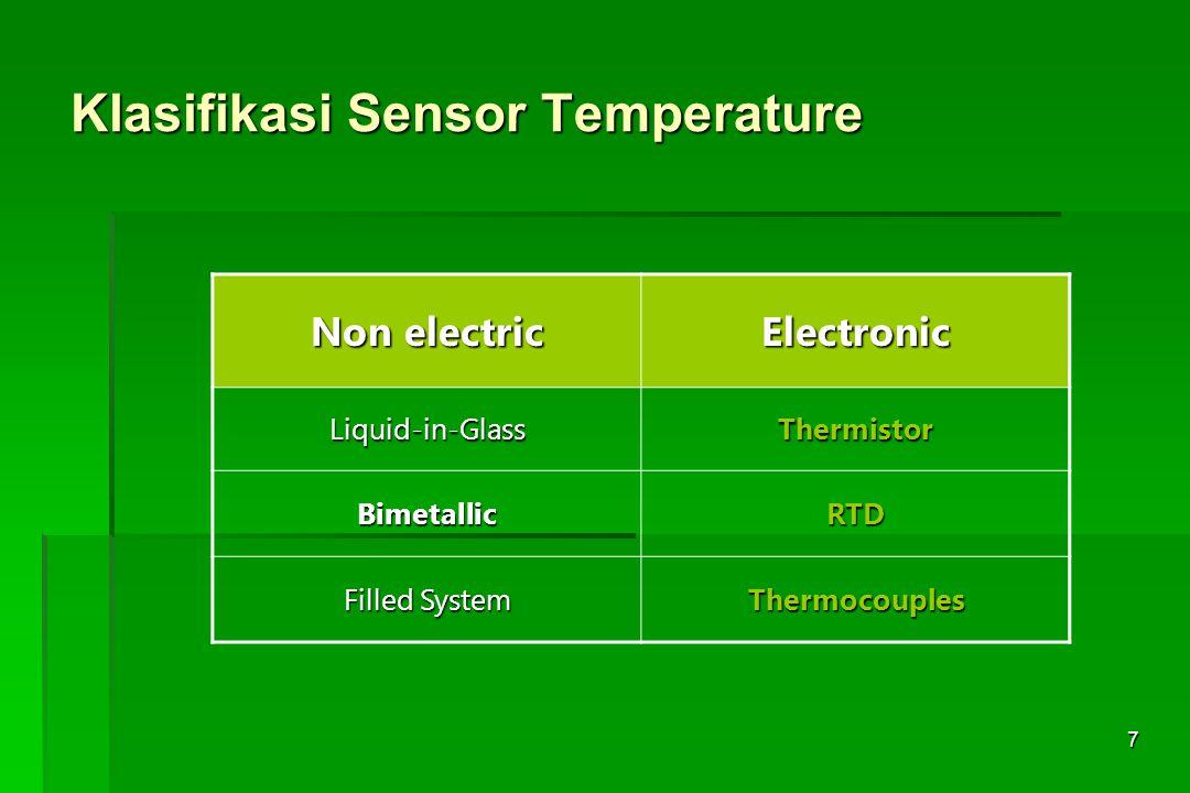 8 RTD (Resistance Temperature Detector)  Bekerja berdasarkan perubahan resistansi logam karena perubahan temperatur.