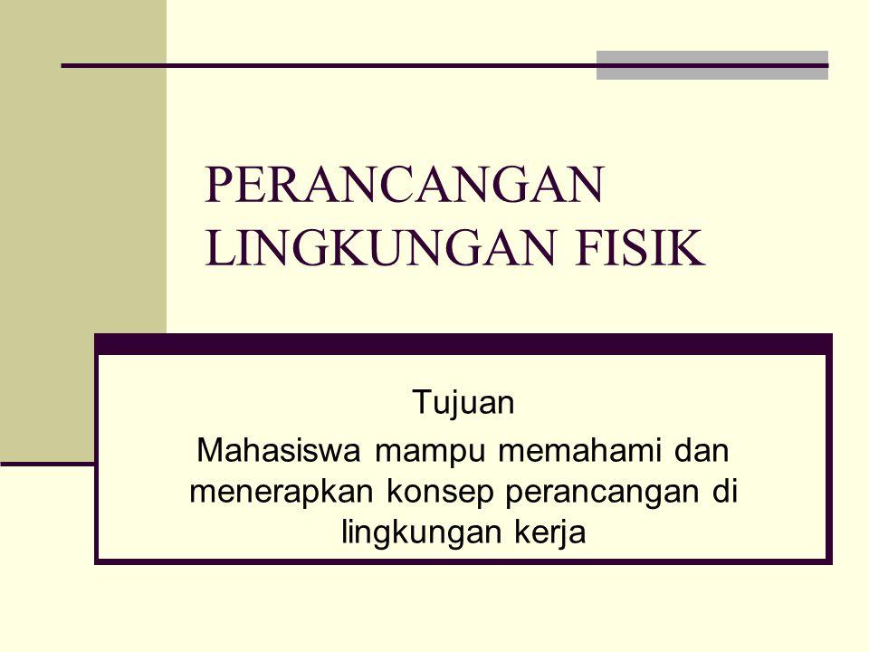 FAKTOR LINGKUNGAN FISIK OSHA (Occupational Safety and Health Administration), merekomendasikan faktor-faktor lingkungan fisik yang perlu dikendalikan.