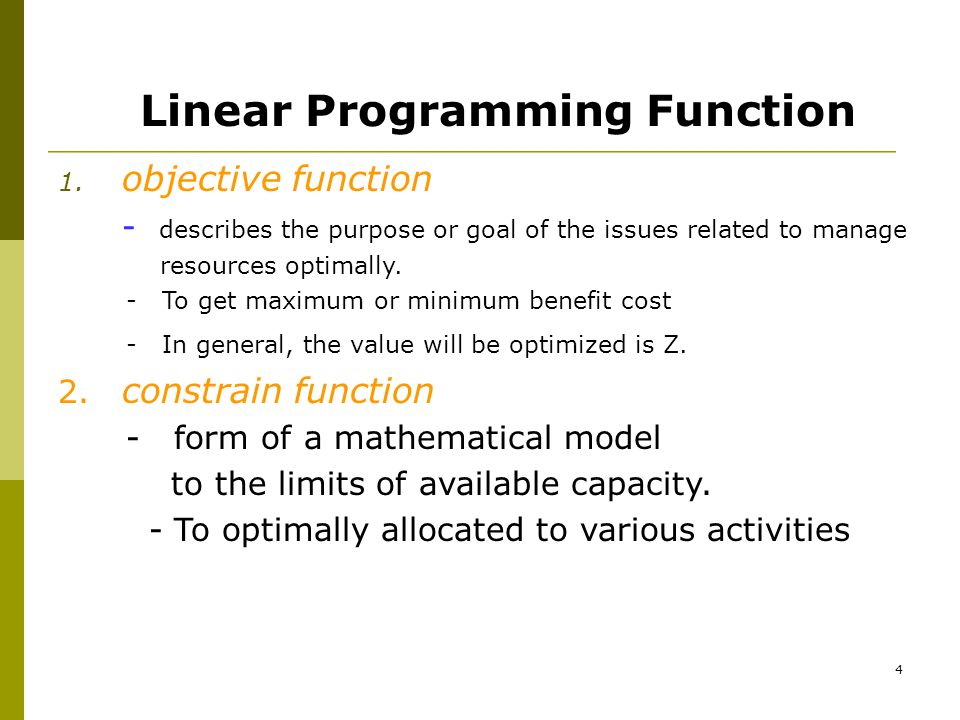 5 Linear Programming Model Activities Resources Resource consumption of activity (output) Resources Capacity 123….n 1a 11 a 12 a 13 ….a 1n b1b1 2a 21 a 22 a 23 ….a 2n b2b2 3a 31 a 32 a 33 ….a 3n b3b3 ……………… mam1am1 a m2 a m3 ….a mn bmbm ΔZ i ncrease per unit C1C1 C2C2 C3C3 CnCn Activity level X1X1 X2X2 X3X3 XnXn