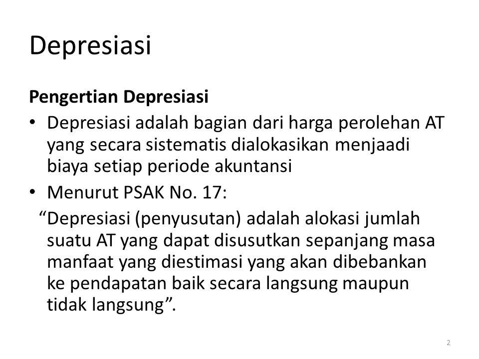 Depresiasi Pengertian Depresiasi Depresiasi adalah bagian dari harga perolehan AT yang secara sistematis dialokasikan menjaadi biaya setiap periode ak