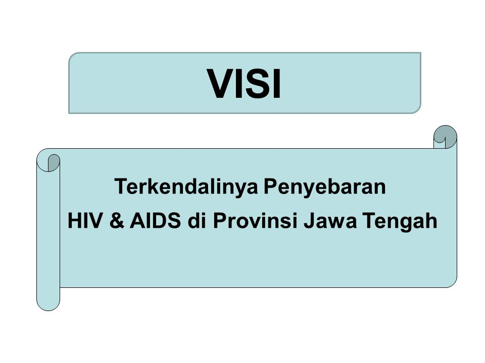 VISI Terkendalinya Penyebaran HIV & AIDS di Provinsi Jawa Tengah