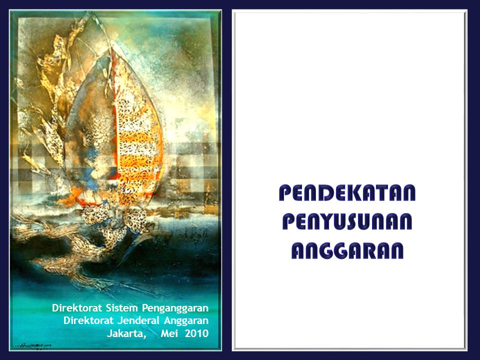 Pokok-pokok Pengaturan : 1.Langkah Perubahan; 2.Pendekatan Penganggaran; 3.Penerapan Penganggaran Berbasis Kinerja dalam RKA-KL 2011; 4.Penerapan KPJM dalam RKA-KL 2011.