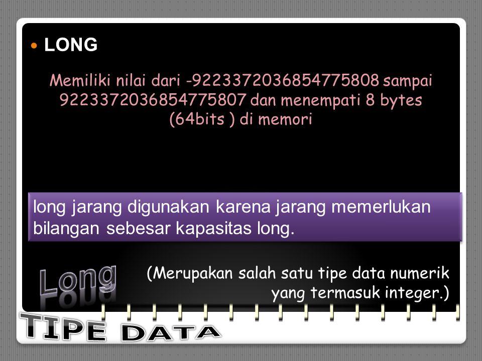 INT INT Memiliki nilai integer dari -2147483648 sampai 2147483647 dan menempati 4 bytes ( 32 bits ) di memori (Merupakan salah satu tipe data numerik