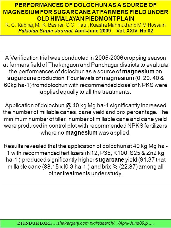 PERFORMANCES OF DOLOCHUN AS A SOURCE OF MAGNESIUM FOR SUGARCANE AT FARMERS FIELD UNDER OLD HIMALAYAN PIEDMONT PLAIN R. C. Kabiraj, M. K. Basher, G.C.