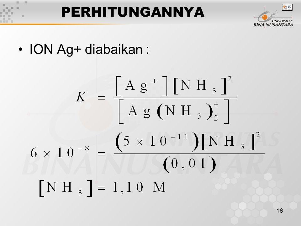 17 Sehingga : untuk melarutkan AgBr, dibutuhkan sedikitnya 1,10 M amoniak dalam larutan.