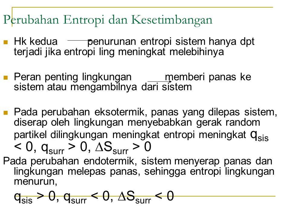 2 H 2 (g) + O 2 (g) ---> 2 H 2 O(liq) ∆S o system = -326.9 J/K ∆S o surroundings = +1917 J/K ∆H o rxn = ∆H o system = -571.7 kJ ∆H o rxn = ∆H o system = -571.7 kJ