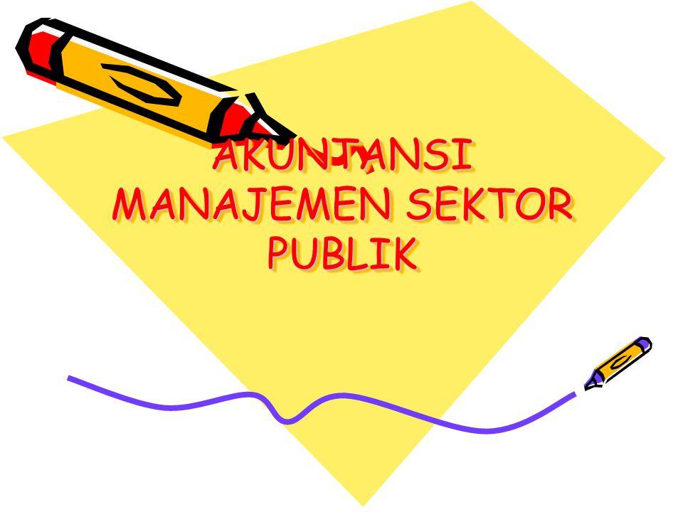 Peran Utama Akmen SP Menyediakan informasi akuntansi yang akan digunakan oleh manajer publik dalam melaksanakan fungsi perencanaan dan pengendalian organisasi