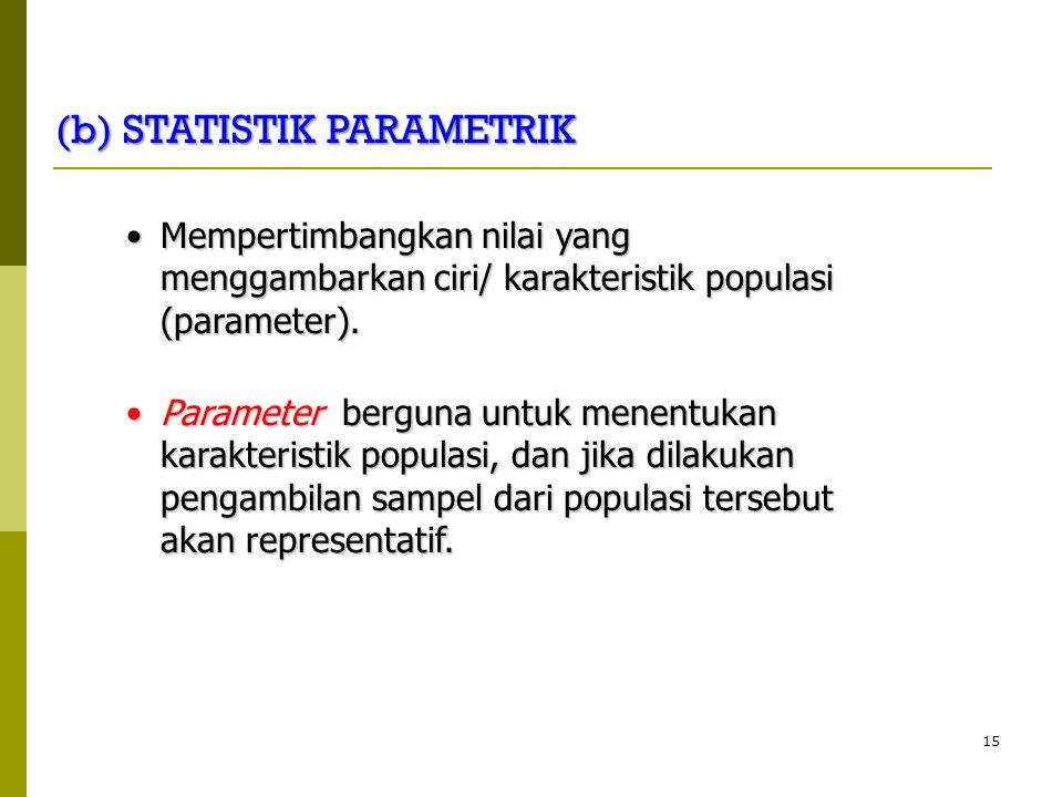 15 Mempertimbangkan nilai yang menggambarkan ciri/ karakteristik populasi (parameter).Mempertimbangkan nilai yang menggambarkan ciri/ karakteristik po