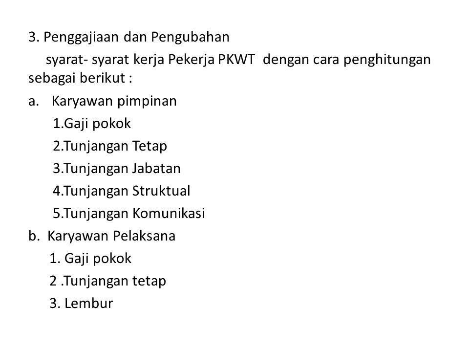 c.Pekerja PKWT Kampanye a. Gaji pokok b. Tunjangan Tetap c.