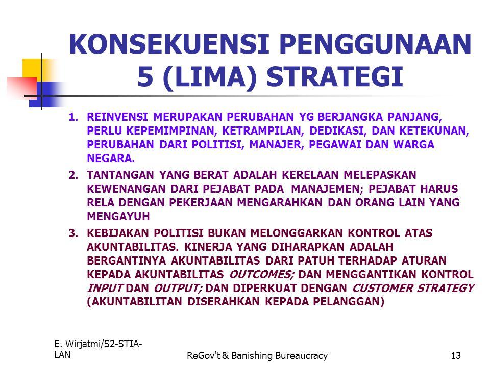 E. Wirjatmi/S2-STIA- LANReGov't & Banishing Bureaucracy12 1.Perubahan organisasi dapat dilakukan ditingkat manapun dengan menggunakan daya ungkit (lev