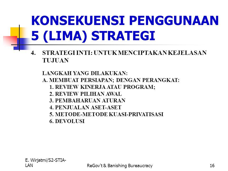 E. Wirjatmi/S2-STIA- LANReGov't & Banishing Bureaucracy15 3.CULTURE STRATEGY: MERUPAKAN STRATEGI YANG PALING SULIT, KARENA ADANYA PERUBAHAN BUDAYA YAN
