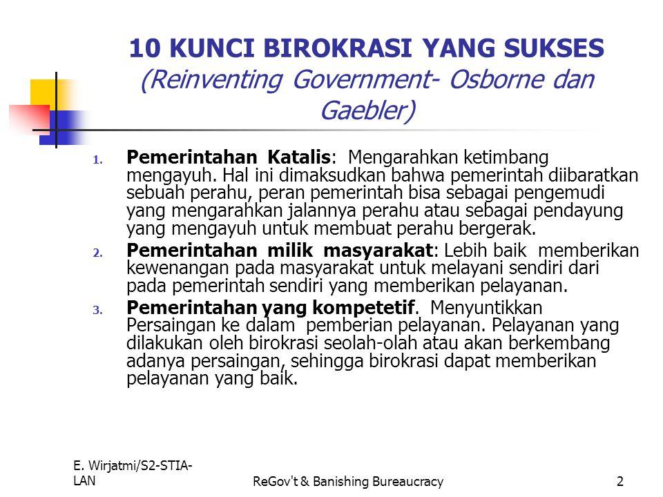 E. Wirjatmi/S2-STIA- LANReGov't & Banishing Bureaucracy1 REINVENTING GOVERNMENT Endang Wirjatmi