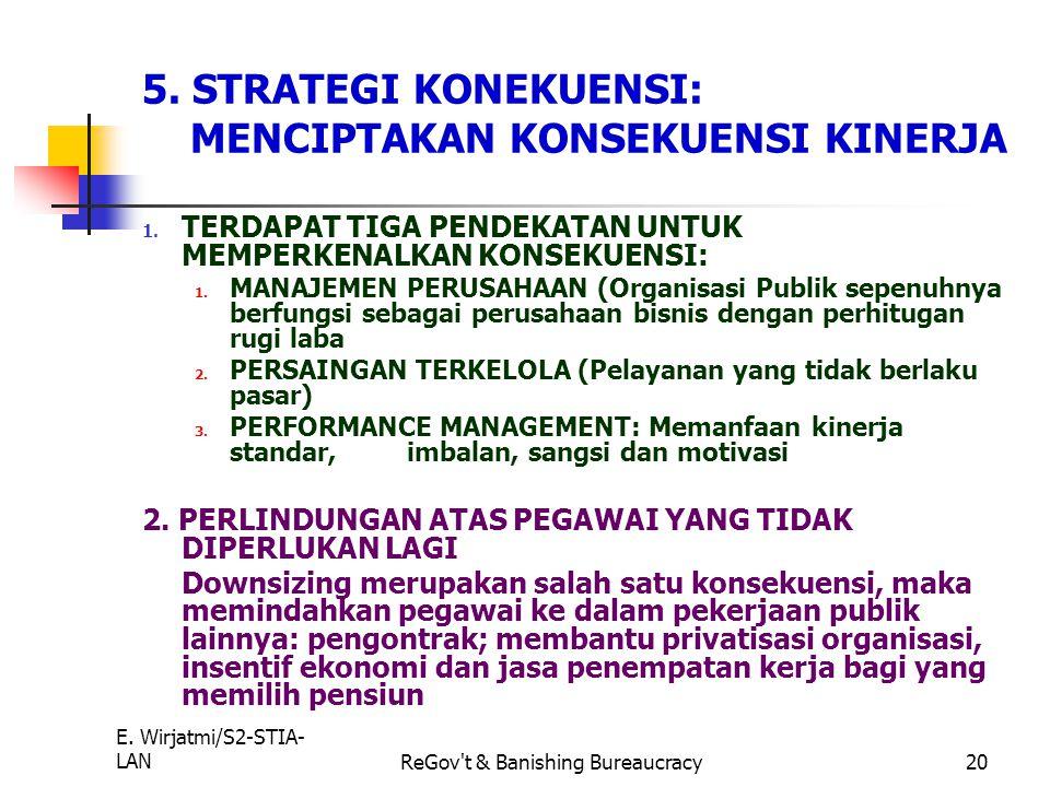 E. Wirjatmi/S2-STIA- LANReGov't & Banishing Bureaucracy19 SETELAH ITU MENGINTEGRASIKAN PENDEKATAN-PENDEKTAN C. KEJELASAN ARAH: MEMPERBAIKI TUJUAN, PER