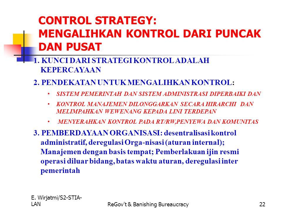 E. Wirjatmi/S2-STIA- LANReGov't & Banishing Bureaucracy21 1. MENDEFINISIKAN PELANGGAN: a. PELANGGAN PRIMER b. PELANGGAN SEKUNDER c. COMPLIER d. PEMEGA