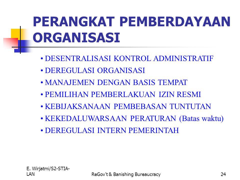 E. Wirjatmi/S2-STIA- LANReGov't & Banishing Bureaucracy23 4. PEMBERDAYAAN PEGAWAI: Penipisan Lapisan Manajemen; desentralisasi organisasional; Pemisah