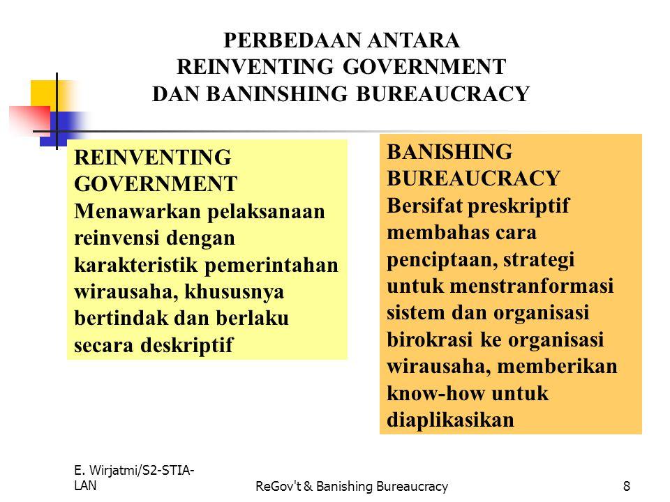 E. Wirjatmi/S2-STIA- LANReGov't & Banishing Bureaucracy7 CARA YANG DITEMPUH A. Desentralisasi otoritas unit-unit pemerintah dan devolusi tanggungjawab