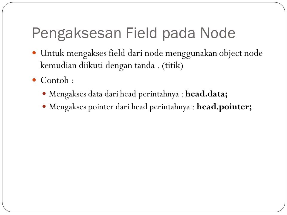 Contoh program public class LinkedList1 { public static void main(String[] args) { Node head = new Node(); } pointer data Ilustrasi : head