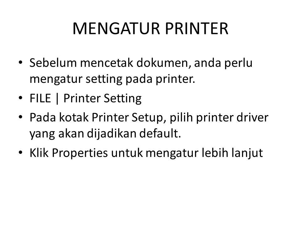 MENGATUR PRINTER Sebelum mencetak dokumen, anda perlu mengatur setting pada printer.