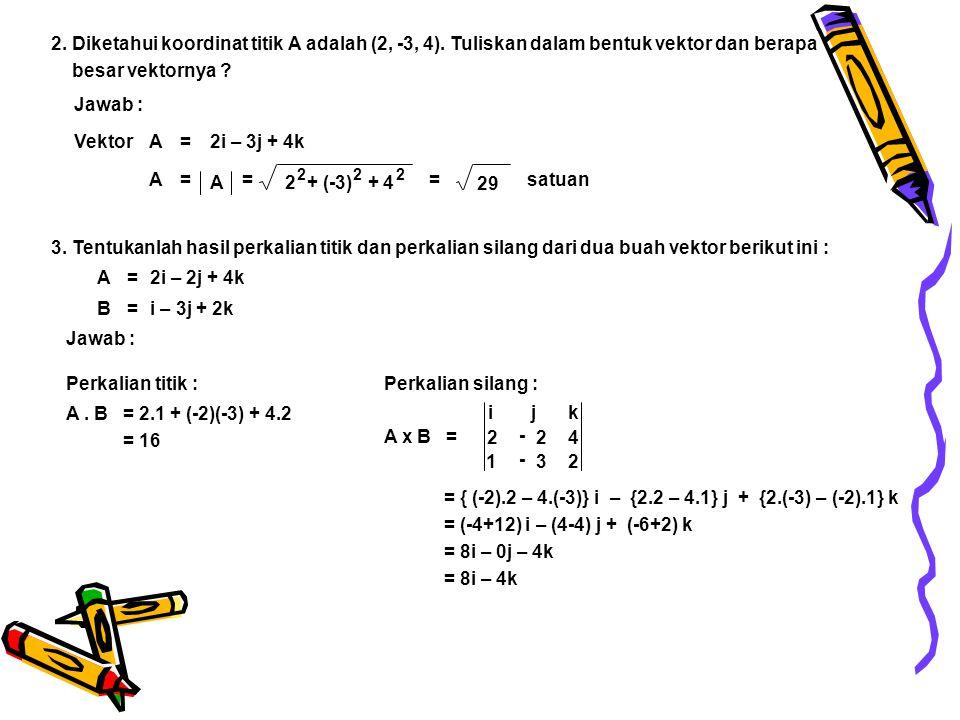 1. Lima buah vektor digambarkan sebagai berikut : Jawab : Besar dan arah vektor pada gambar di samping : Contoh Soal X Y E A C D B VektorBesar (m)Arah