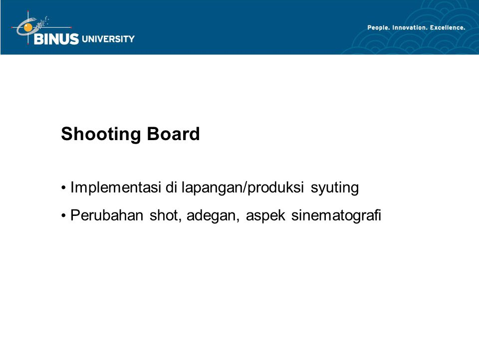 Shooting Board Implementasi di lapangan/produksi syuting Perubahan shot, adegan, aspek sinematografi
