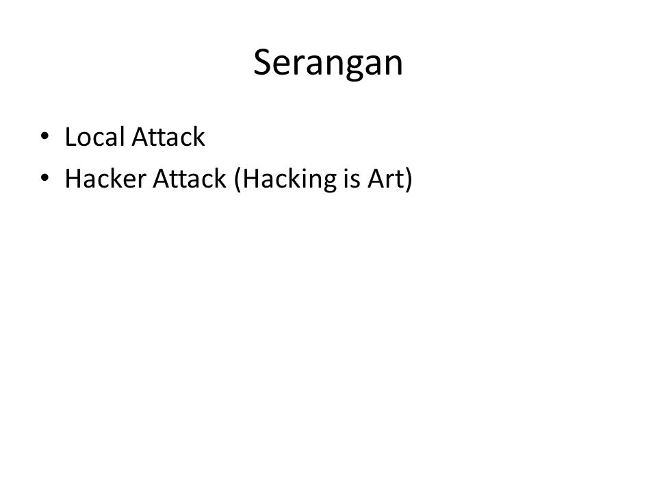 Serangan Local Attack Hacker Attack (Hacking is Art)